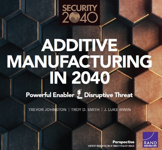 RAND Publication Explores Additive Manufacturing in 2040